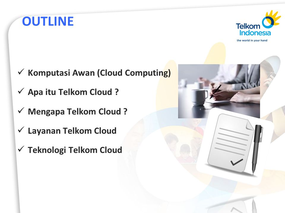 OUTLINE Komputasi Awan (Cloud Computing) Apa itu Telkom Cloud