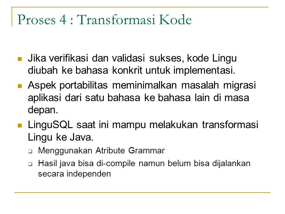 Proses 4 : Transformasi Kode