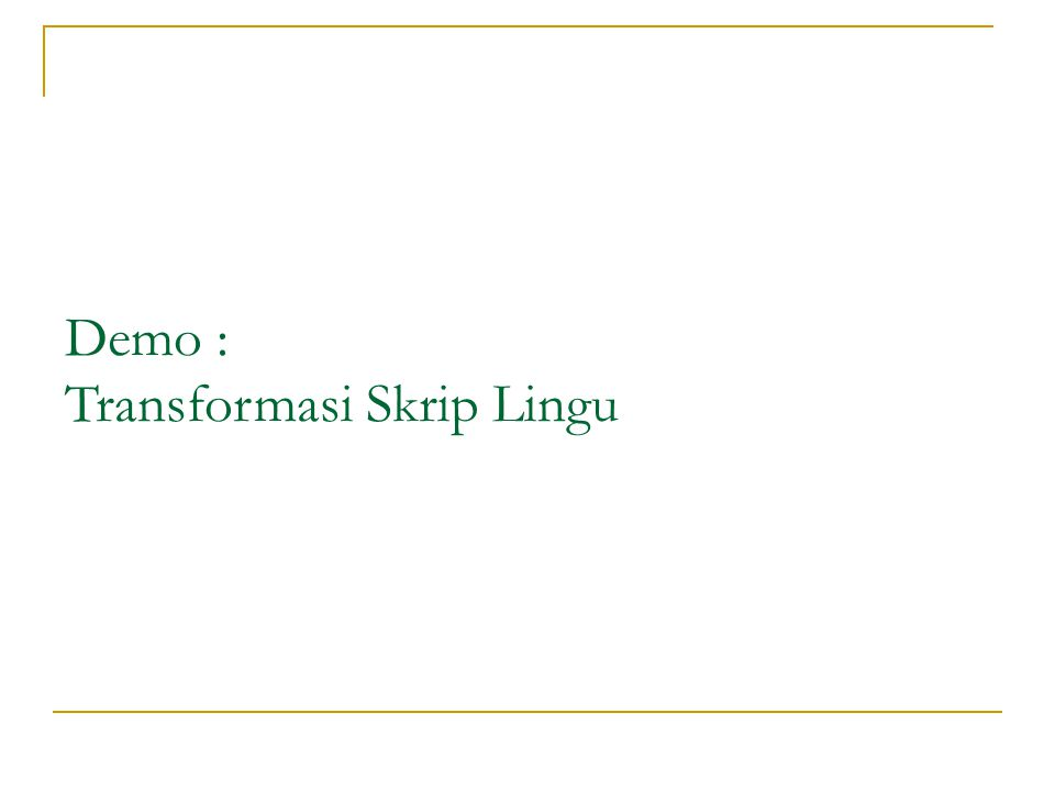 Demo : Transformasi Skrip Lingu