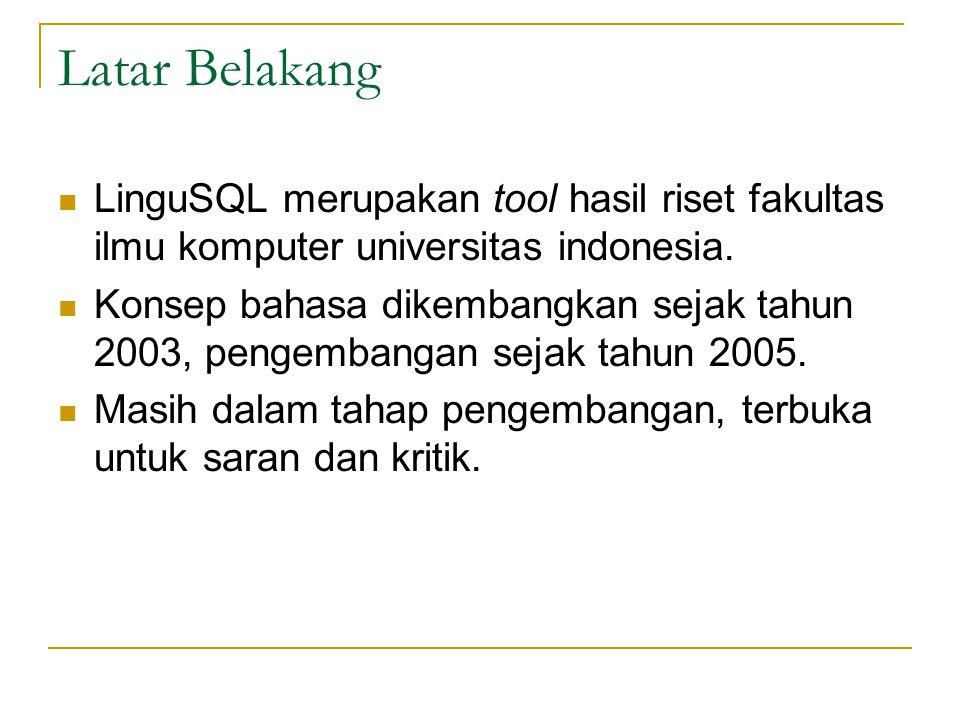 Latar Belakang LinguSQL merupakan tool hasil riset fakultas ilmu komputer universitas indonesia.