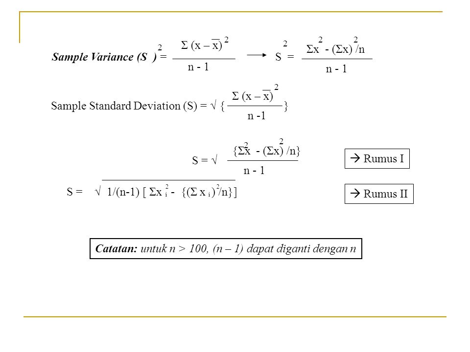 Sample Standard Deviation (S) = √ { } n -1