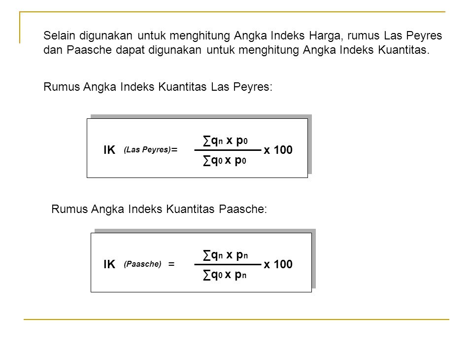 Rumus Angka Indeks Kuantitas Las Peyres:
