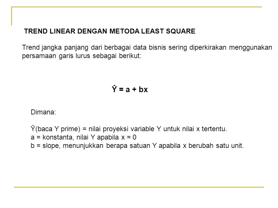 Ŷ = a + bx TREND LINEAR DENGAN METODA LEAST SQUARE