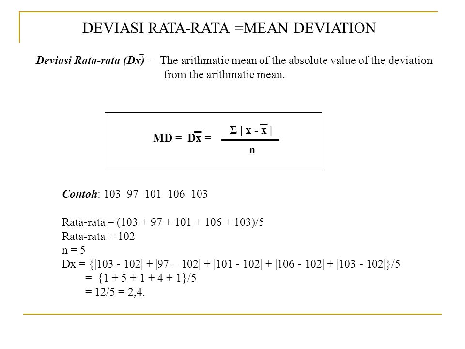 DEVIASI RATA-RATA =MEAN DEVIATION