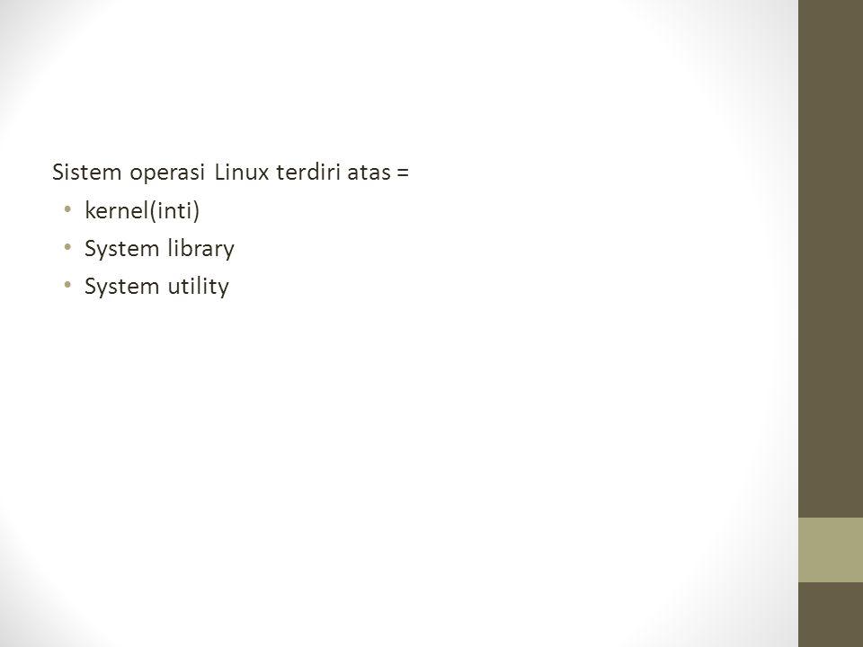 Sistem operasi Linux terdiri atas =
