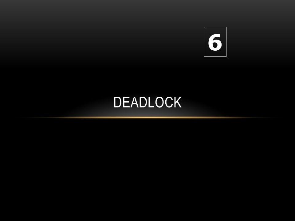 6 Deadlock