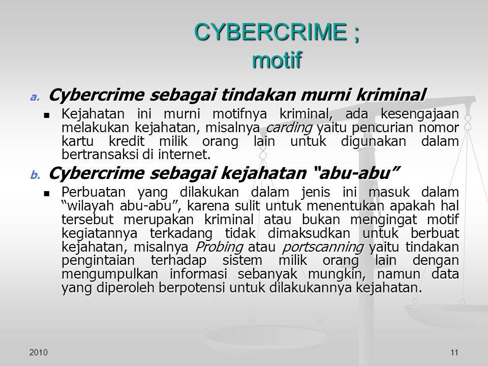 CYBERCRIME ; motif Cybercrime sebagai tindakan murni kriminal