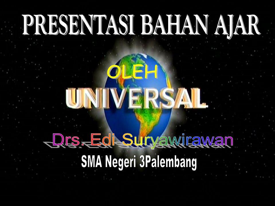 PRESENTASI BAHAN AJAR OLEH Drs. Edi Suryawirawan SMA Negeri 3Palembang