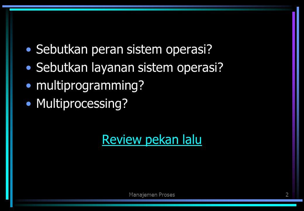 Sebutkan peran sistem operasi Sebutkan layanan sistem operasi