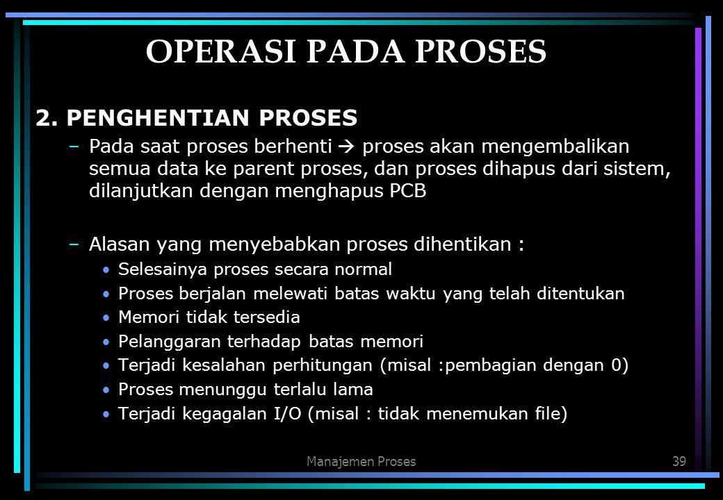 OPERASI PADA PROSES 2. PENGHENTIAN PROSES