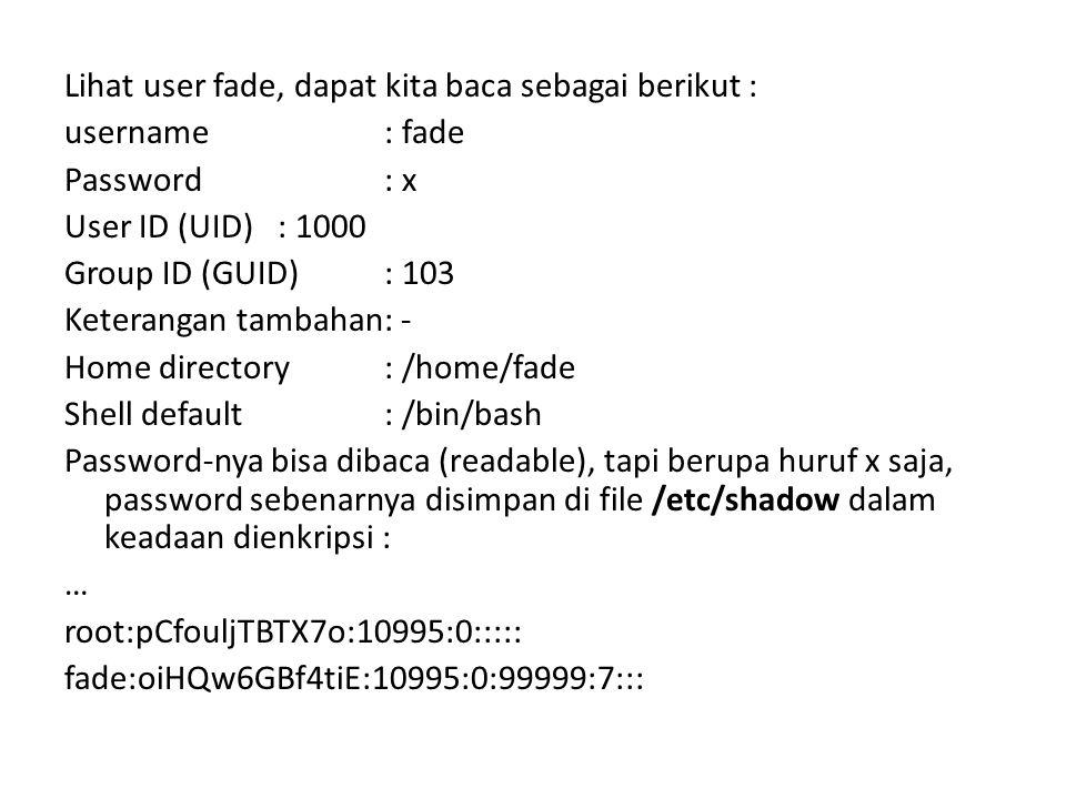 Lihat user fade, dapat kita baca sebagai berikut :
