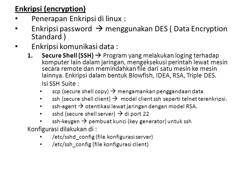 Enkripsi (encryption) Penerapan Enkripsi di linux :
