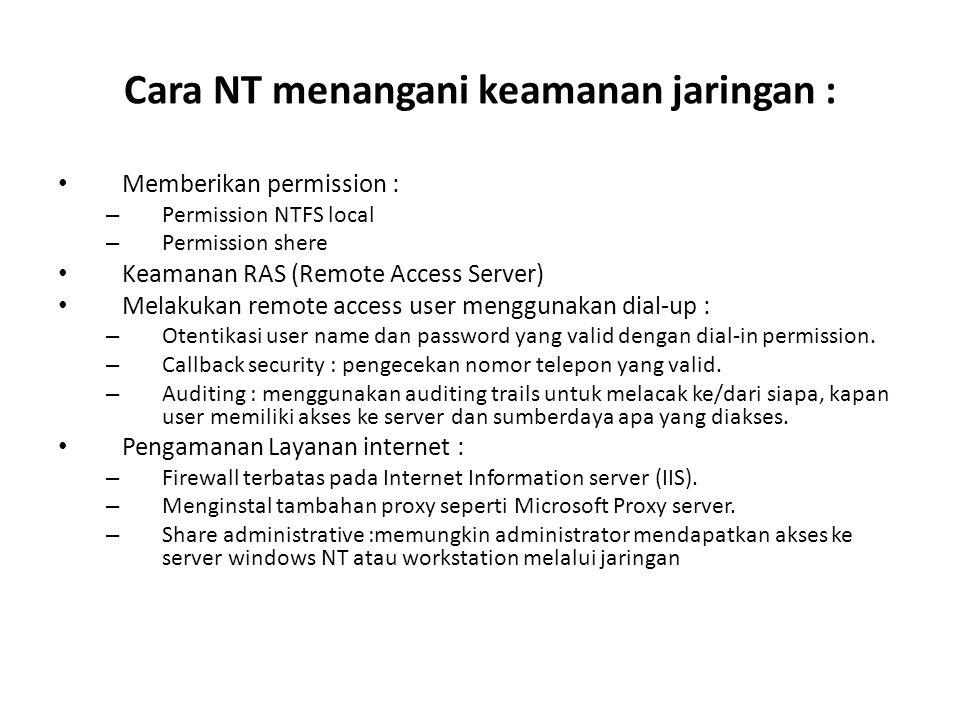 Cara NT menangani keamanan jaringan :
