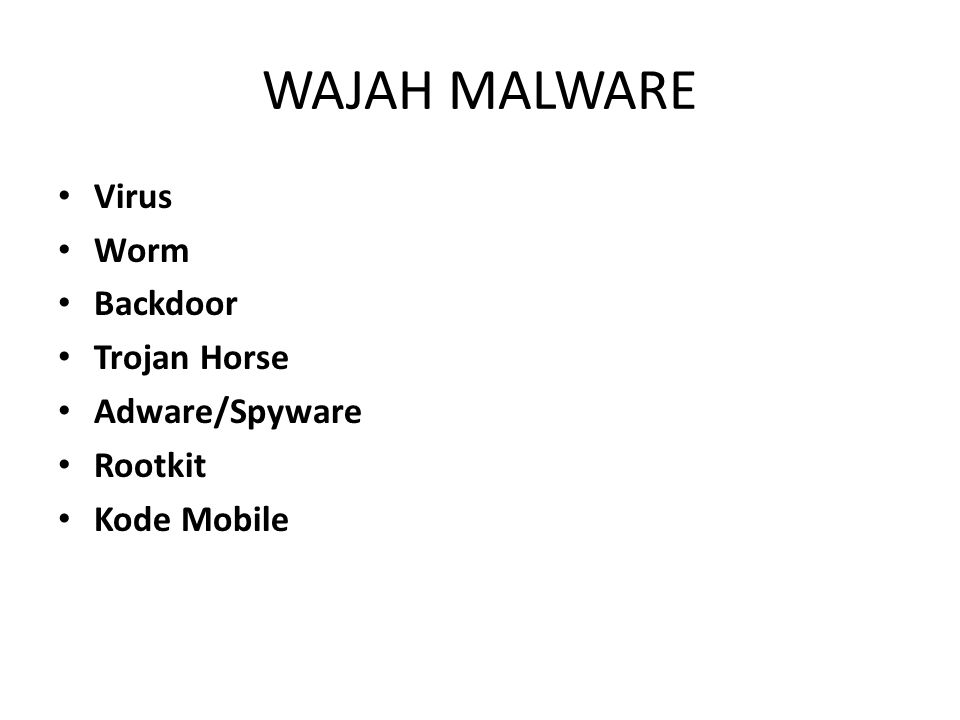 WAJAH MALWARE Virus Worm Backdoor Trojan Horse Adware/Spyware Rootkit