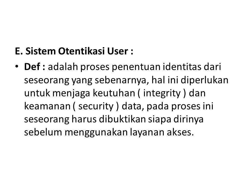 E. Sistem Otentikasi User :