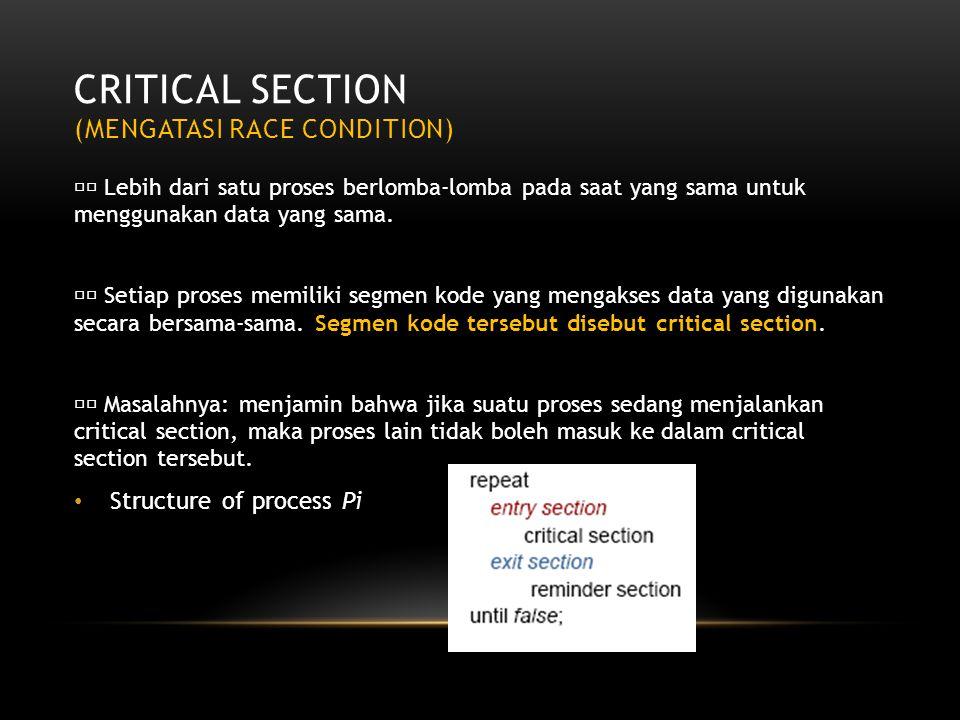CRITICAL SEctION (mengatasi race condition)