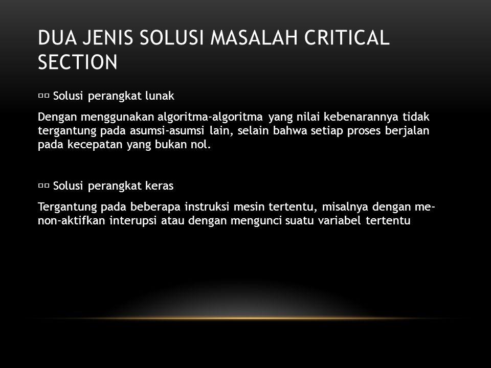Dua Jenis Solusi Masalah Critical Section