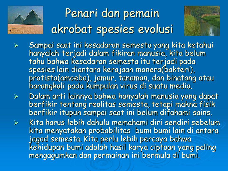 Penari dan pemain akrobat spesies evolusi