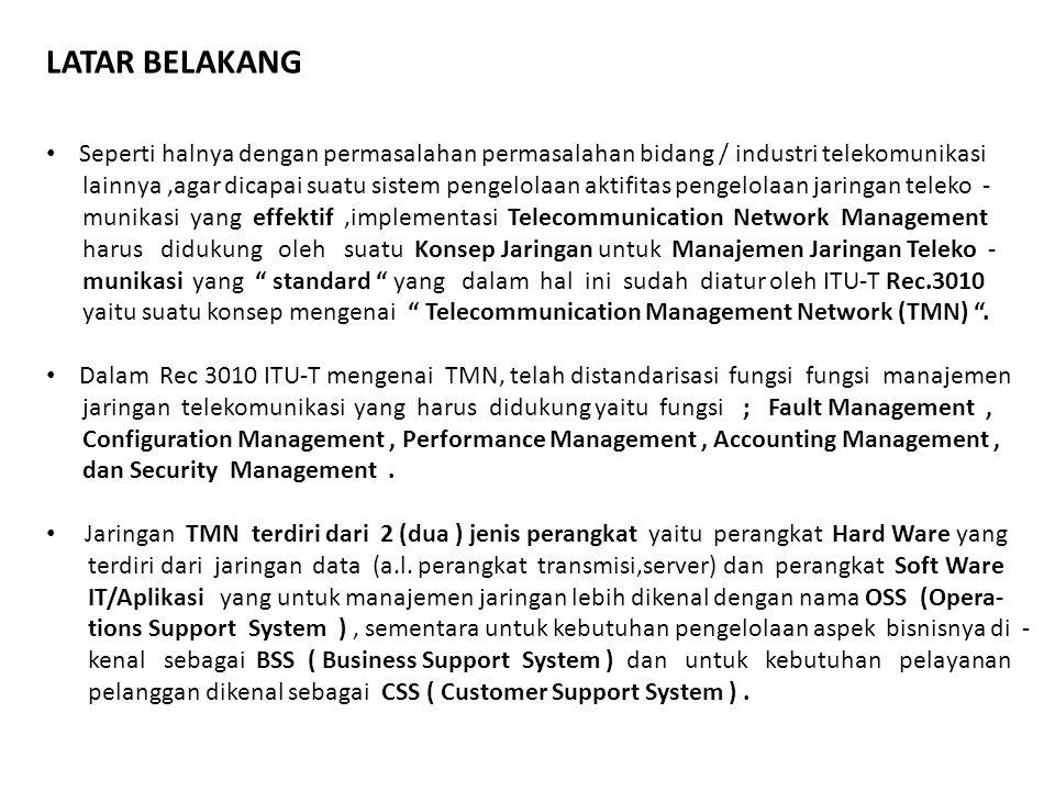 LATAR BELAKANG Seperti halnya dengan permasalahan permasalahan bidang / industri telekomunikasi.