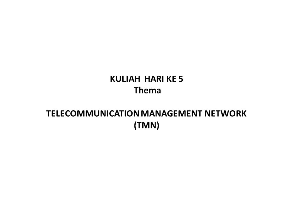 TELECOMMUNICATION MANAGEMENT NETWORK