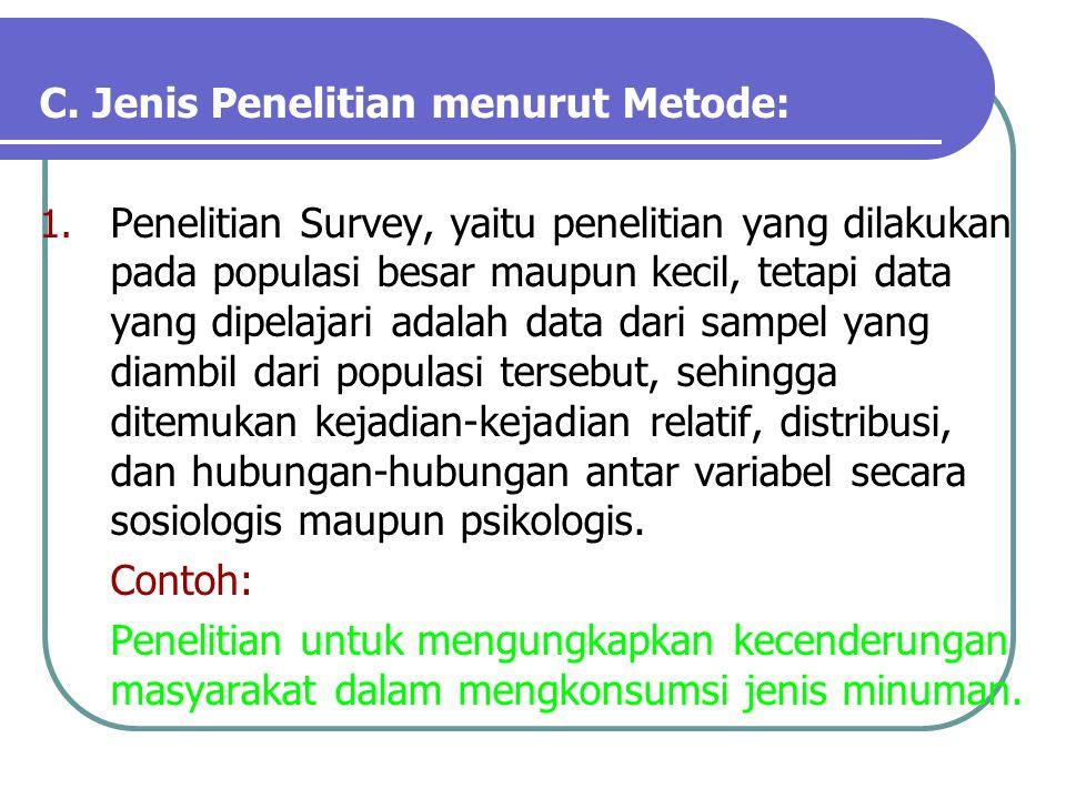 C. Jenis Penelitian menurut Metode: