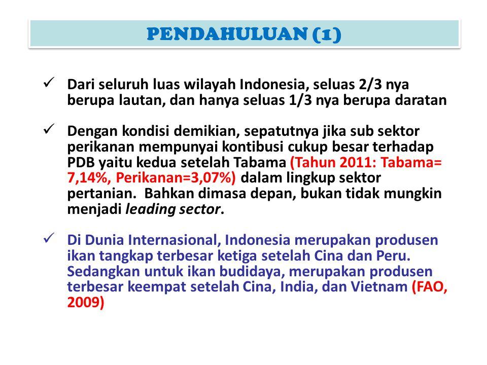 PENDAHULUAN (1) Dari seluruh luas wilayah Indonesia, seluas 2/3 nya berupa lautan, dan hanya seluas 1/3 nya berupa daratan.