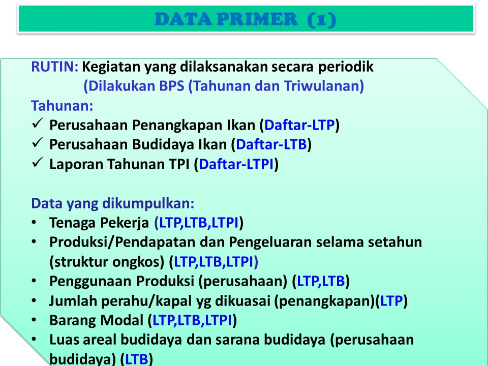 DATA PRIMER (1) RUTIN: Kegiatan yang dilaksanakan secara periodik
