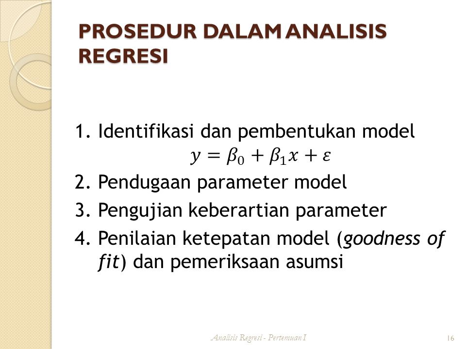 PROSEDUR DALAM ANALISIS REGRESI