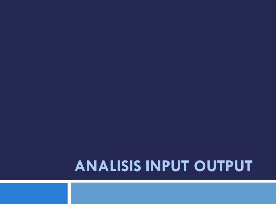 Analisis Input Output