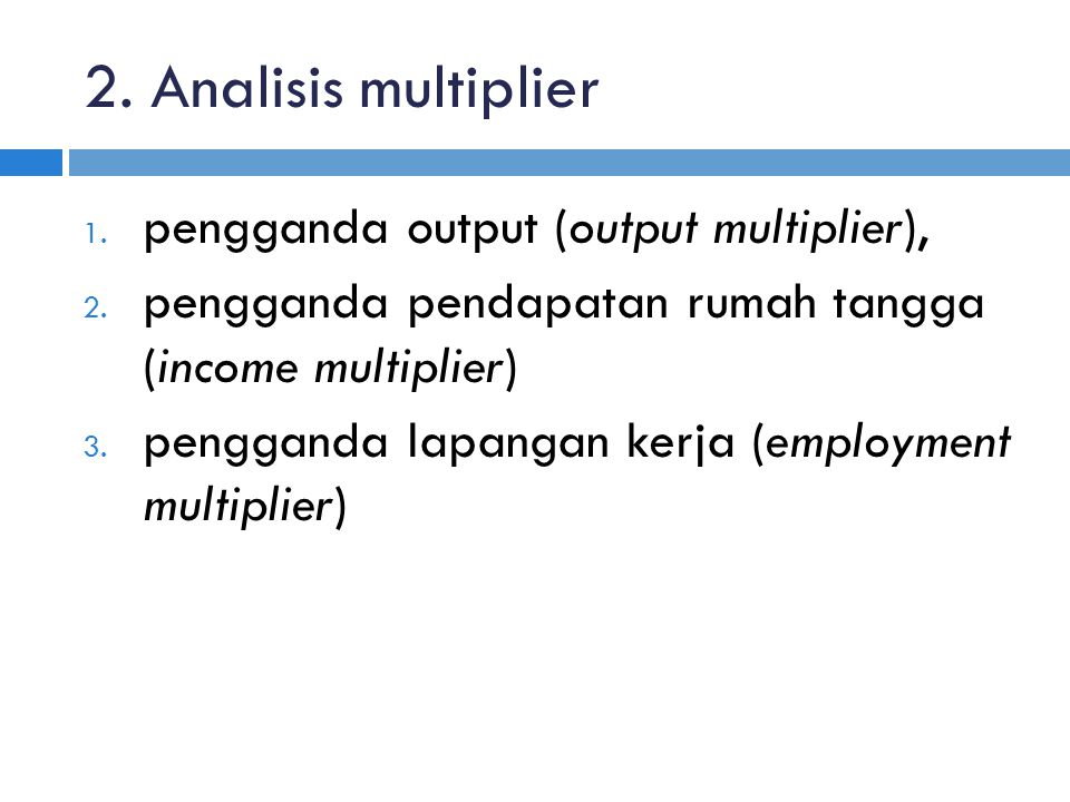 2. Analisis multiplier pengganda output (output multiplier),