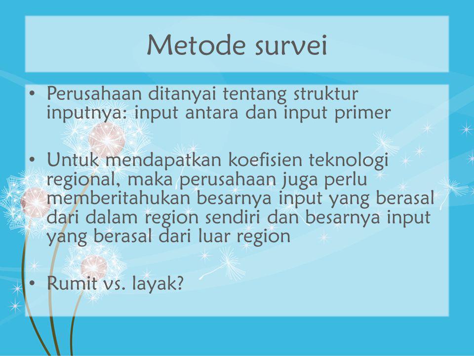 Metode survei Perusahaan ditanyai tentang struktur inputnya: input antara dan input primer.