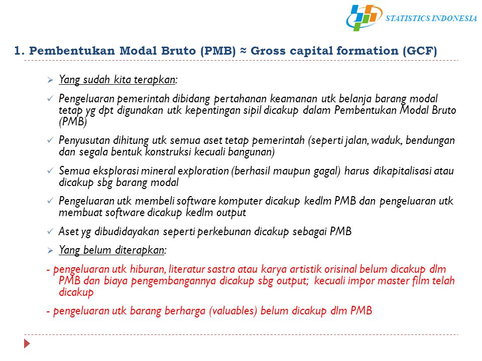 1. Pembentukan Modal Bruto (PMB) ≈ Gross capital formation (GCF)