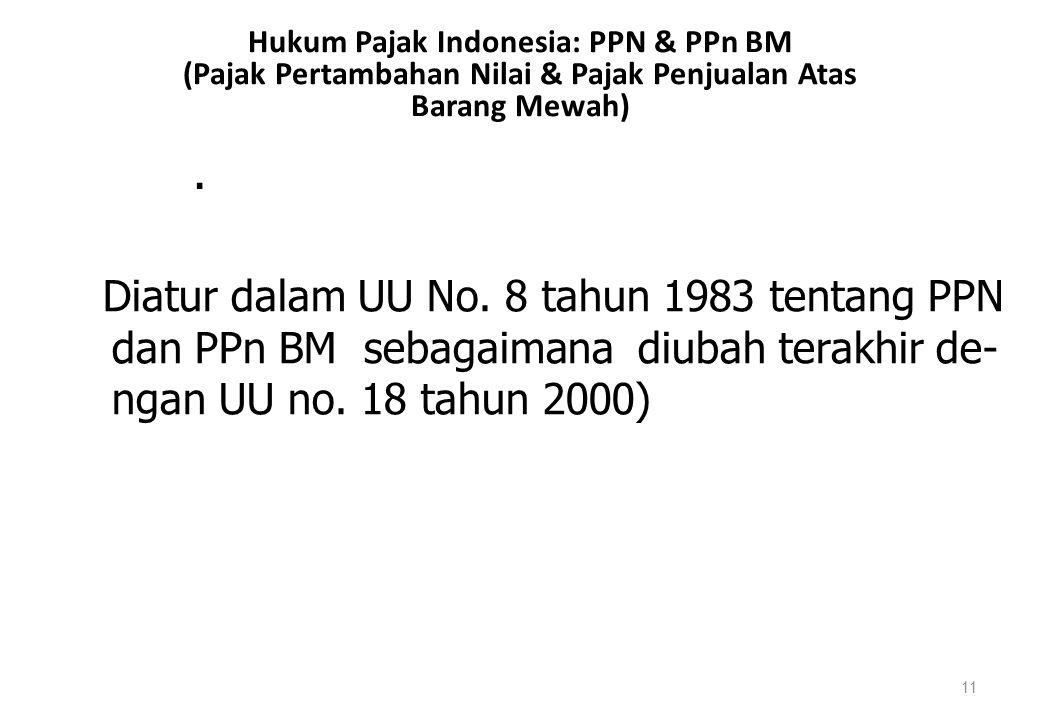 Hukum Pajak Indonesia: PPN & PPn BM (Pajak Pertambahan Nilai & Pajak Penjualan Atas Barang Mewah)