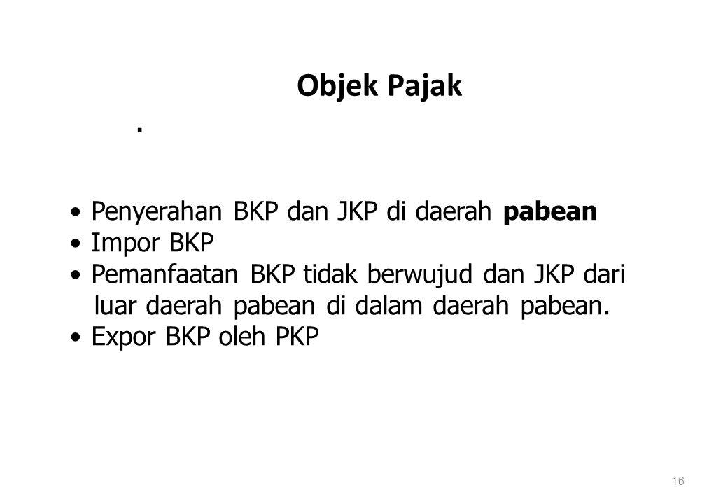 Objek Pajak Penyerahan BKP dan JKP di daerah pabean Impor BKP