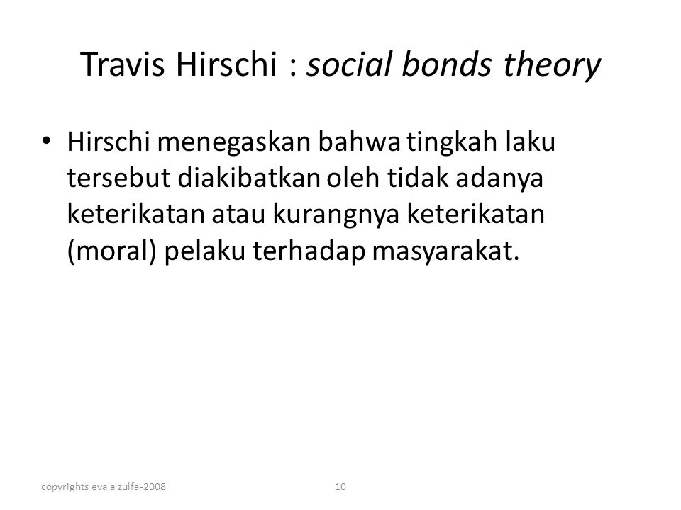 Travis Hirschi : social bonds theory