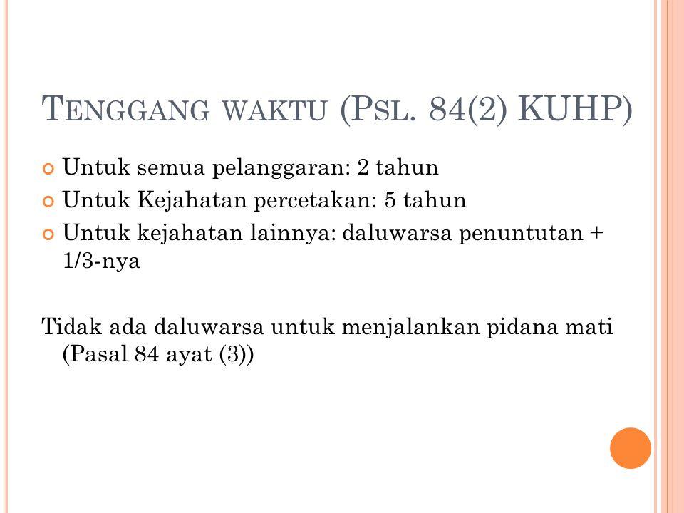 Tenggang waktu (Psl. 84(2) KUHP)