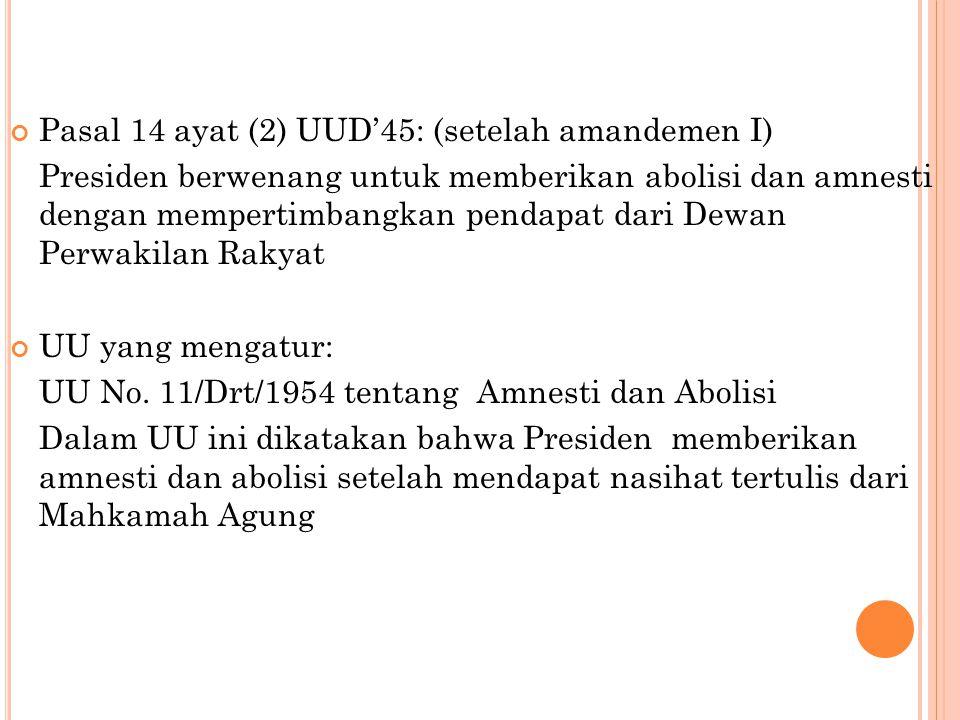 Amnesti Pasal 14 ayat (2) UUD'45: (setelah amandemen I)
