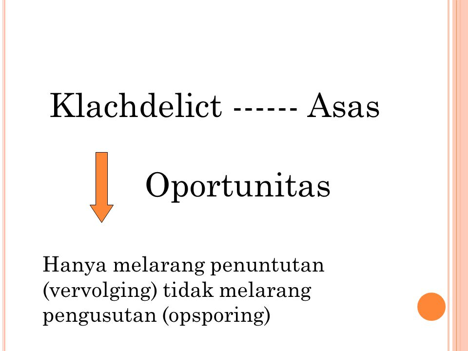 Klachdelict ------ Asas Oportunitas