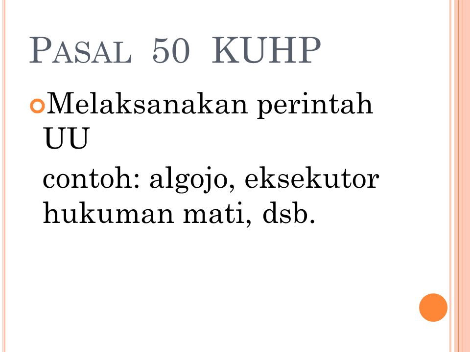 Pasal 50 KUHP Melaksanakan perintah UU