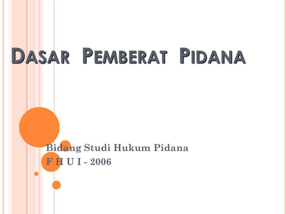 Bidang Studi Hukum Pidana F H U I - 2006