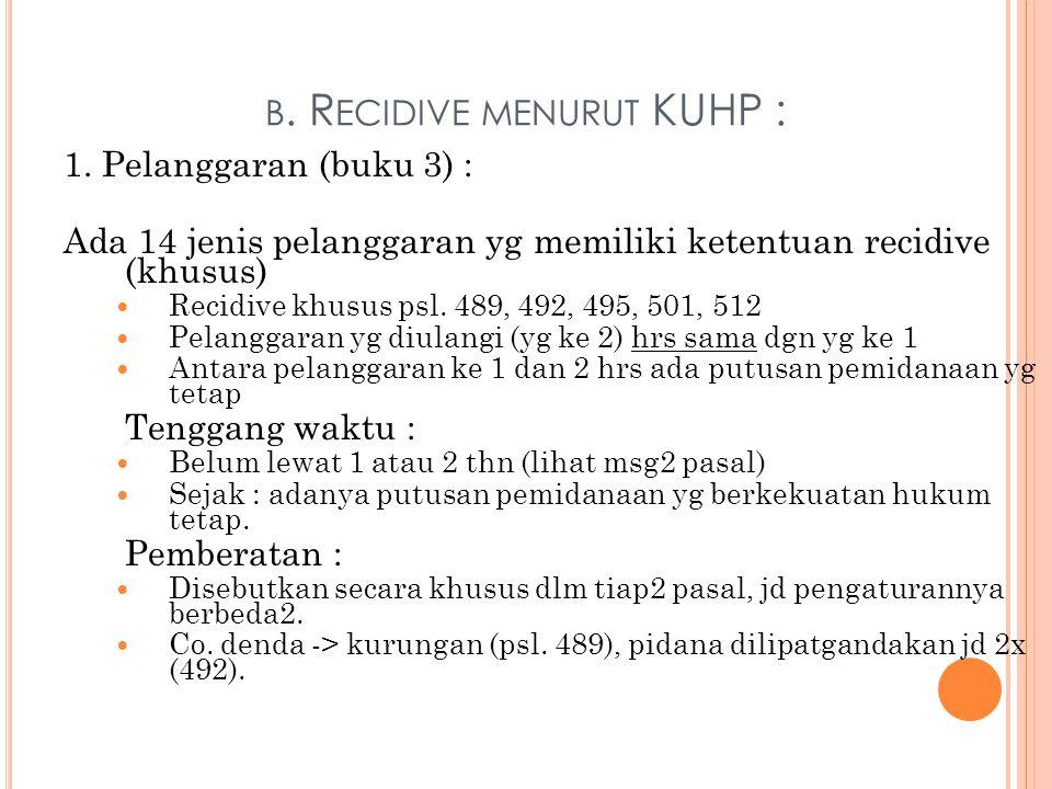 b. Recidive menurut KUHP :