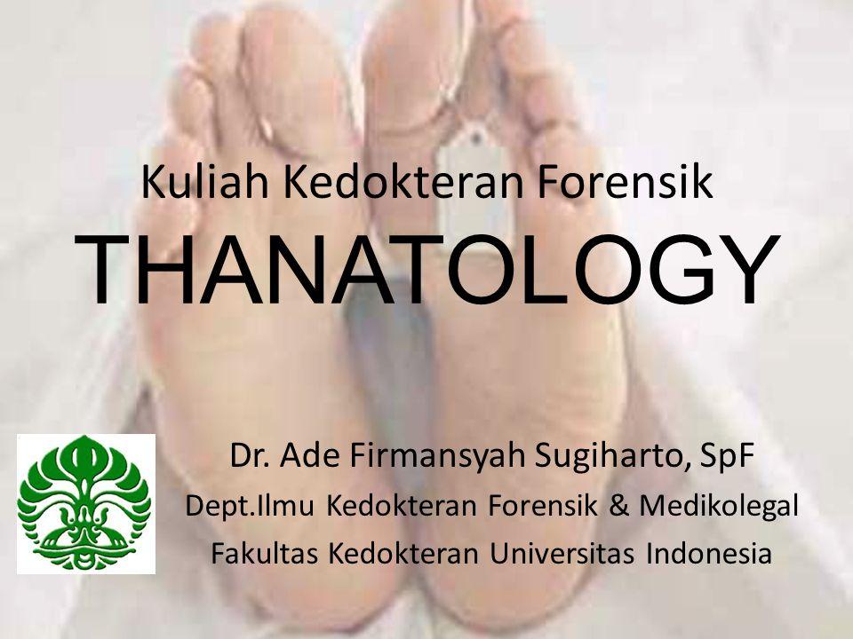 Kuliah Kedokteran Forensik THANATOLOGY