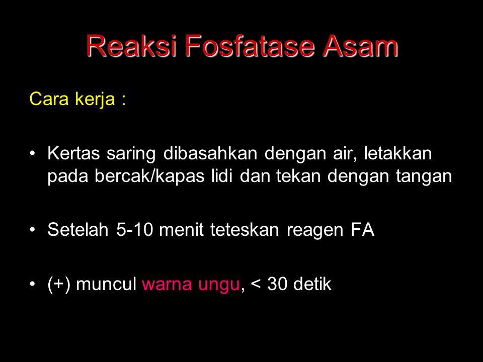 Reaksi Fosfatase Asam Cara kerja :