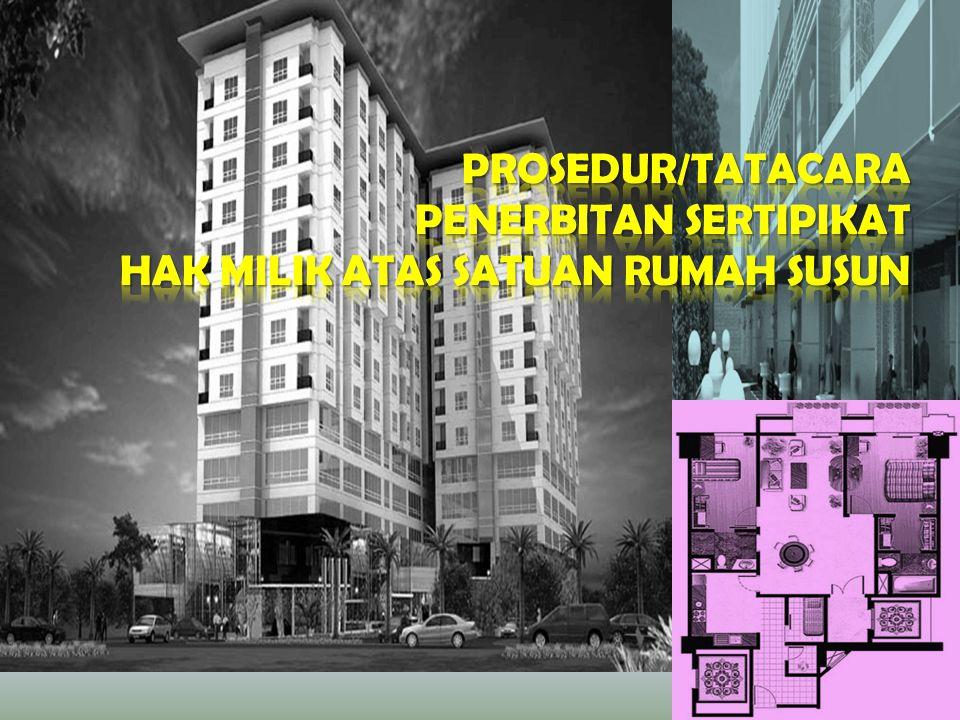 Prosedur/tatacara penerbitan sertipikat Hak Milik atas Satuan Rumah Susun