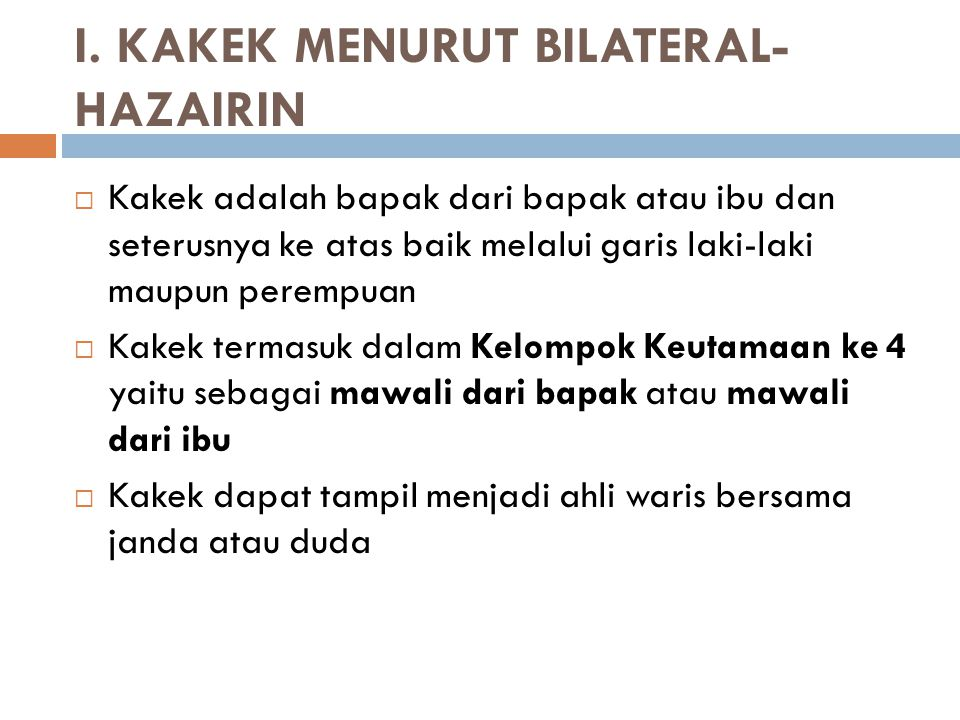 I. KAKEK MENURUT BILATERAL-HAZAIRIN