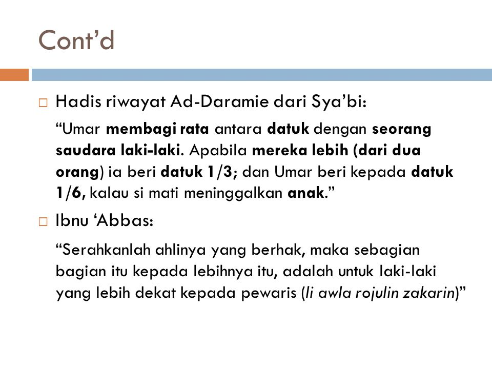 Cont'd Hadis riwayat Ad-Daramie dari Sya'bi: Ibnu 'Abbas: