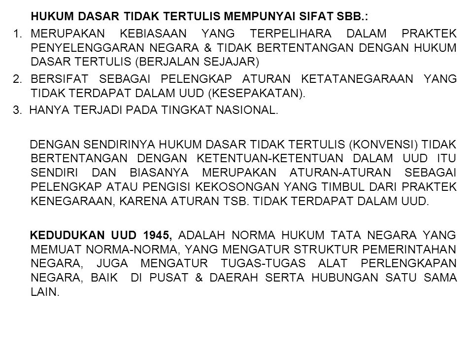 HUKUM DASAR TIDAK TERTULIS MEMPUNYAI SIFAT SBB.: