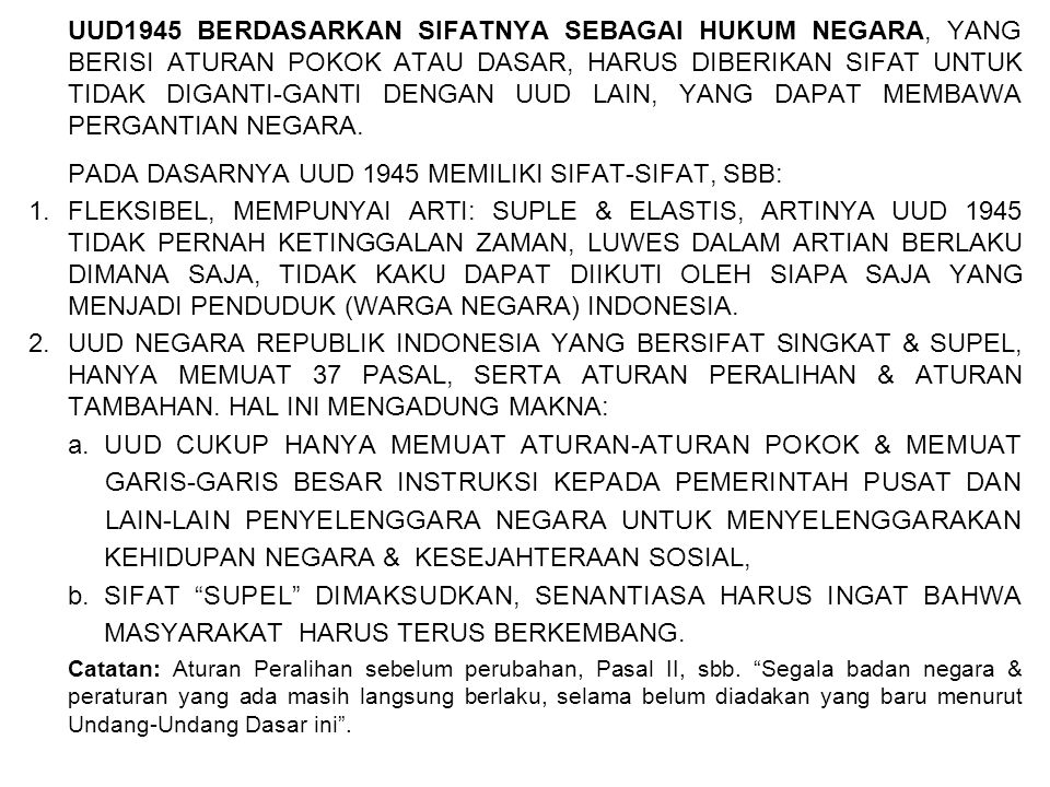 PADA DASARNYA UUD 1945 MEMILIKI SIFAT-SIFAT, SBB: