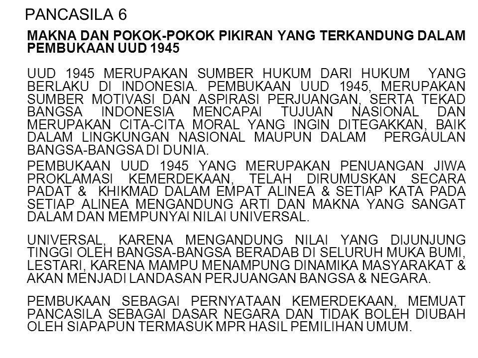 PANCASILA 6 MAKNA DAN POKOK-POKOK PIKIRAN YANG TERKANDUNG DALAM PEMBUKAAN UUD 1945.
