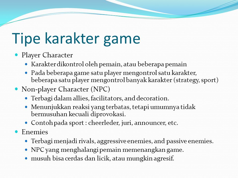 Tipe karakter game Player Character Non-player Character (NPC) Enemies